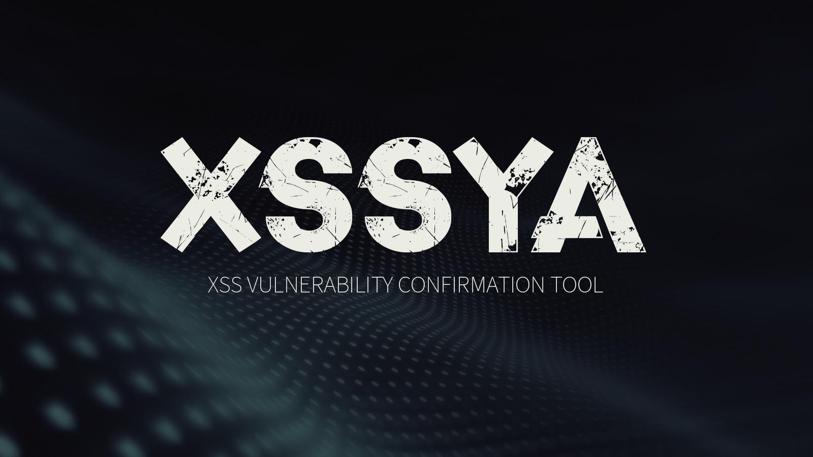 XSSYA - XSS Vulnerability Confirmation Tool