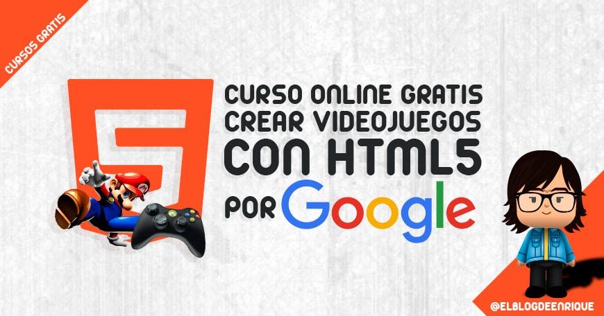 curso gratis para crear videojuegoscon HTML5