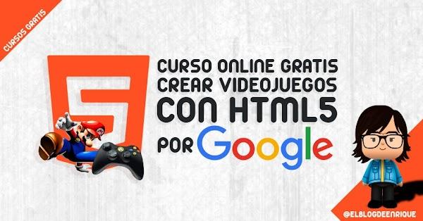 Curso gratuito para crear videojuegos con HTML5 impartidos por GOOGLE