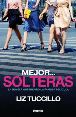 LIBRO - Mejor... Solteras Liz Tuccillo (Umbriel - 28 marzo 2016) NOVELA | Edición papel & digital ebook kindle Comprar en Amazon España
