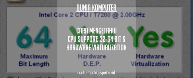 Cara Mengetahui CPU Support: 32-64 Bit & Hardware Virtualization