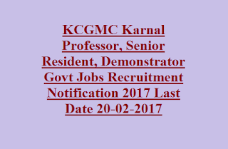 KCGMC Karnal Professor, Senior Resident, Demonstrator Govt Jobs Recruitment Notification 2017 Last Date 20-02-2017