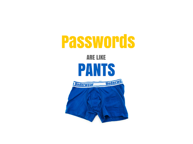 passwords are like pants - funny picture to keep strong passwords