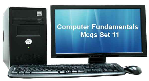 Fundamentals of Computer MCQ Questions With Answers Set 11
