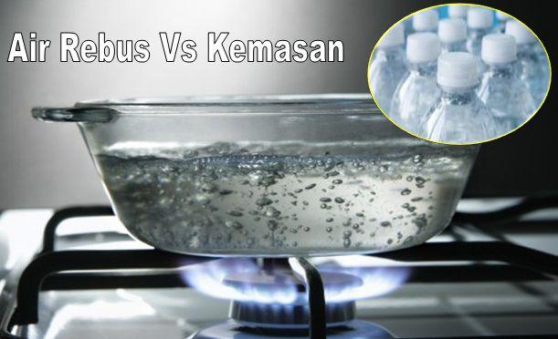 Air Rebusan VS Air Kemasan Mana Lebih Menyehatkan