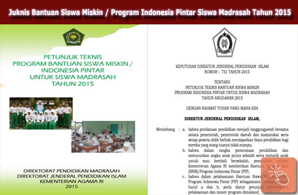 Juknis Bantuan Siswa Miskin  (BSM) Program Indonesia Pintar (PIP) Siswa Madrasah Tahun Anggaran 2015
