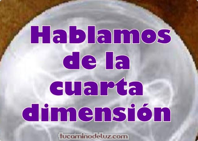 Hablamos de la cuarta dimensión