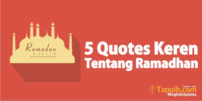 5 Quotes Keren Tentang Ramadhan