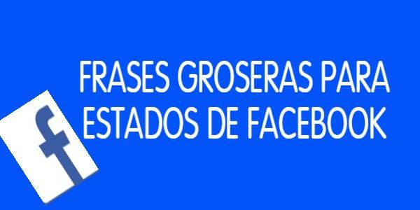 FRASES GROSERAS FACEBOOK