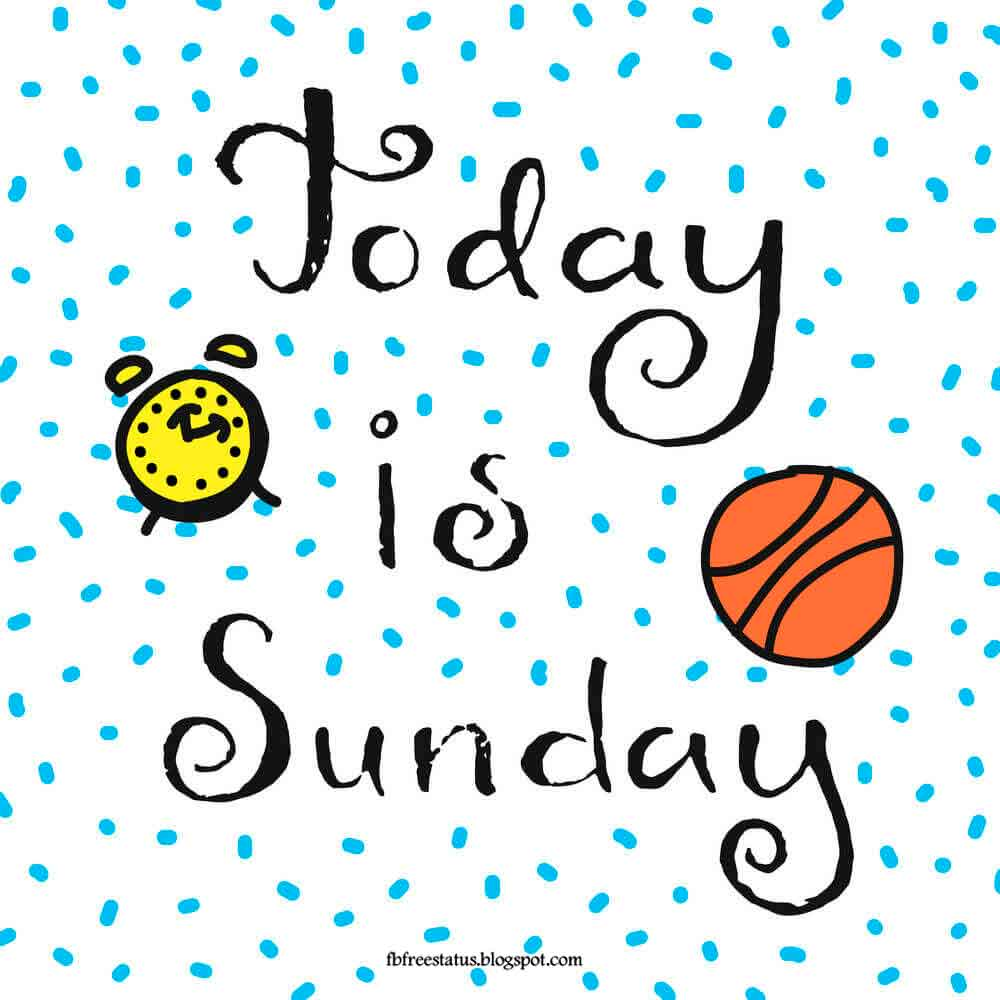 Today is sunday.