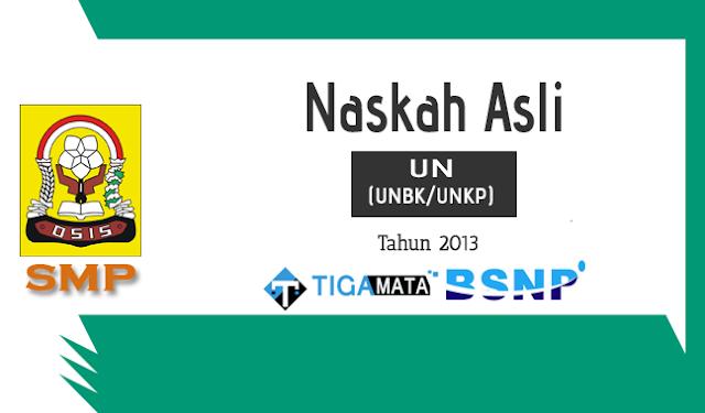 Download Soal UN/UNBK SMP 2013 Naskah Asli Semua Mata Pelajaran