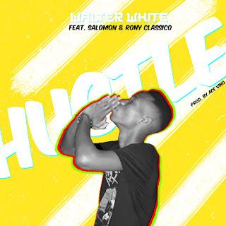 Walter White Feat. Salomon & Rony Classico - Hustle