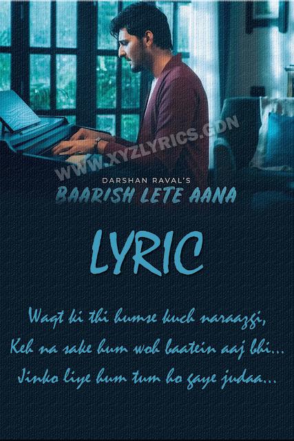 BAARISH LETE AANA LYRIC | Darshan Raval | Video