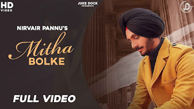 Mitha Bolke lyrics penned by Lovely Patiala. Latest song Mitha Bolke is sung by Nirvair Pannu & music given by Kil Banda & out by Juke Dock