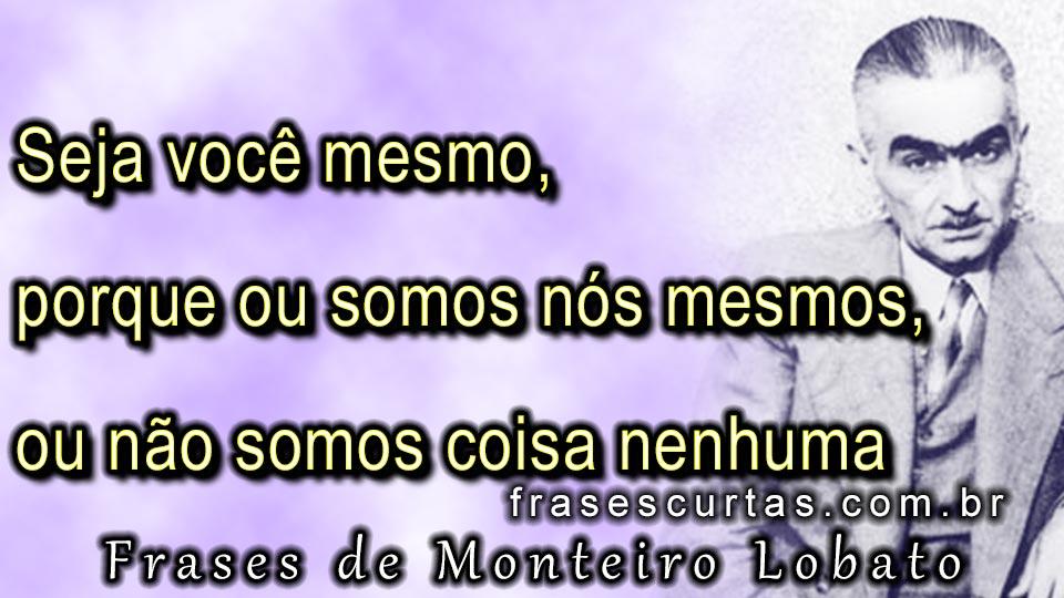 Imagens E Frases De Monteiro Lobato Frases Curtas