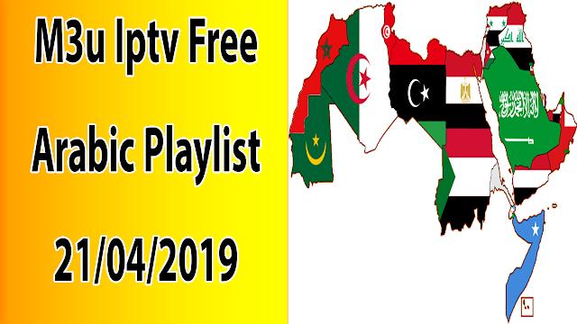 M3u Iptv Free Arabic Playlist 21/04/2019