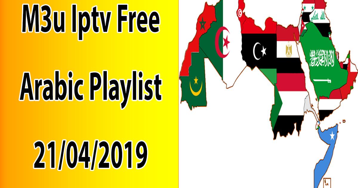 M3u Iptv Free Arabic Playlist 21/04/2019 - IPTV LINKS