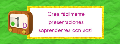 http://educacion.mochuelitofriki.com/2016/04/presentacionesdinamicas.html
