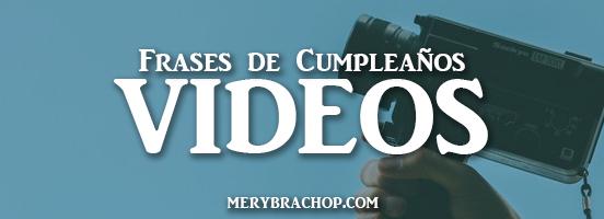 videos cortos de feliz cumpleaños para felicitar amiga, amigo, hermano, hijo, hermana por Mery Bracho entre poemas y vivencias