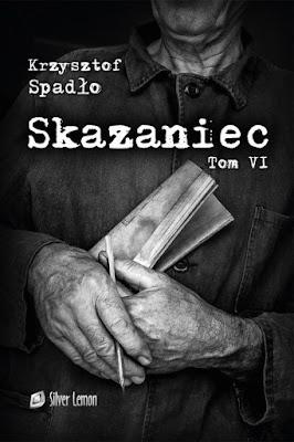 """""""Skazaniec. Liczba życia""""- Krzysztof Spadło"""