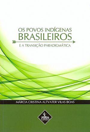 Livro - Os Povos Indígenas Brasileiros - Marcia Cristina Altvater Vilas Boas1