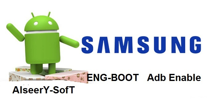 Multiple files ENG-BOOT SAMSUNG Adb Enable - AlseerY SofT