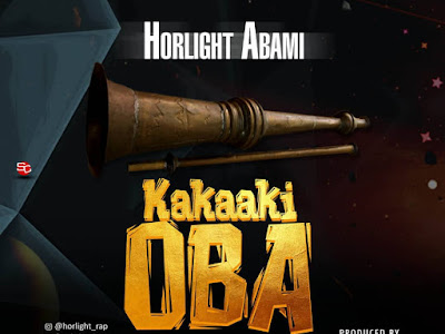 DOWNLOAD MP3: Horlight Abami – Kakaaki Oba