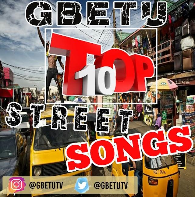 Gbetu Top 10 Nigeria Street Songs – March 2019