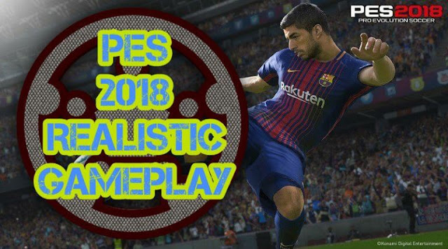 Realistic Gameplay PES 2018