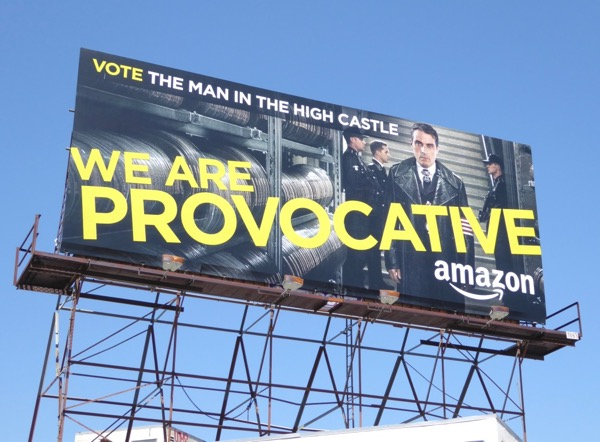 Man in the High Castle We are provocative billboard