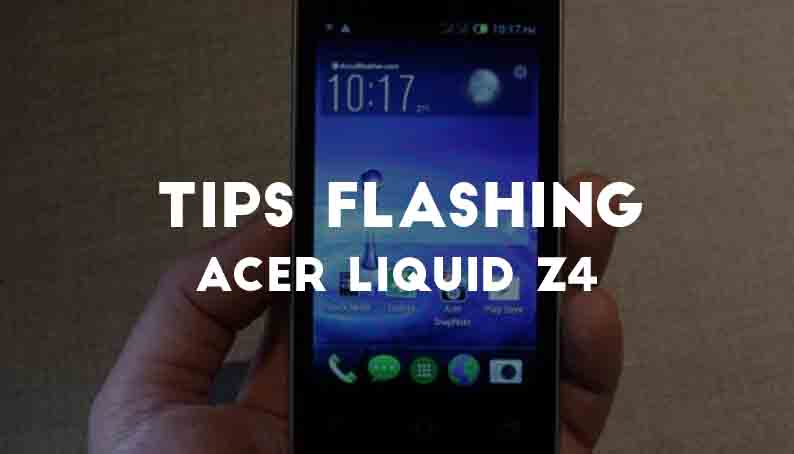 Tips Flash Acer Z4