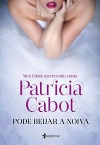 Resenha: Pode beijar a noiva - Patrícia Cabot