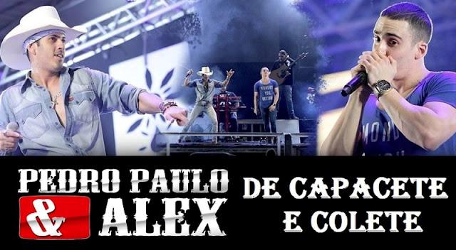 Pedro Paulo e Alex - De Capacete e Colete