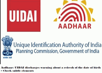 Aadhaar: UIDAI discharges warning about a refresh of the date of birth – Check subtle elements
