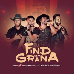 Davi e Fernando – Find Sem Grana Part. Munhoz e Mariano (2017)