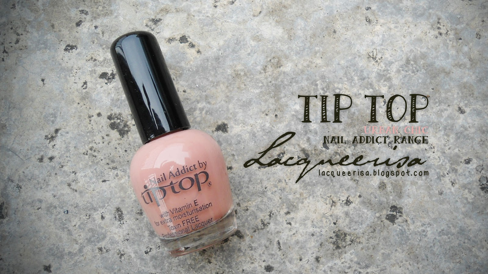 Lacqueerisa: Tip Top Nail Addict, Urban Chic