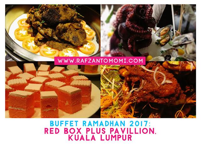Buffet Ramadhan 2017 - Buka Puasa Selera Muhibbah di Red Box Plus Pavillion, Kuala Lumpur