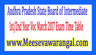 Andhra Pradesh State Board of Intermediate 1st/2nd Year Voc March 2017 Exam Time Table