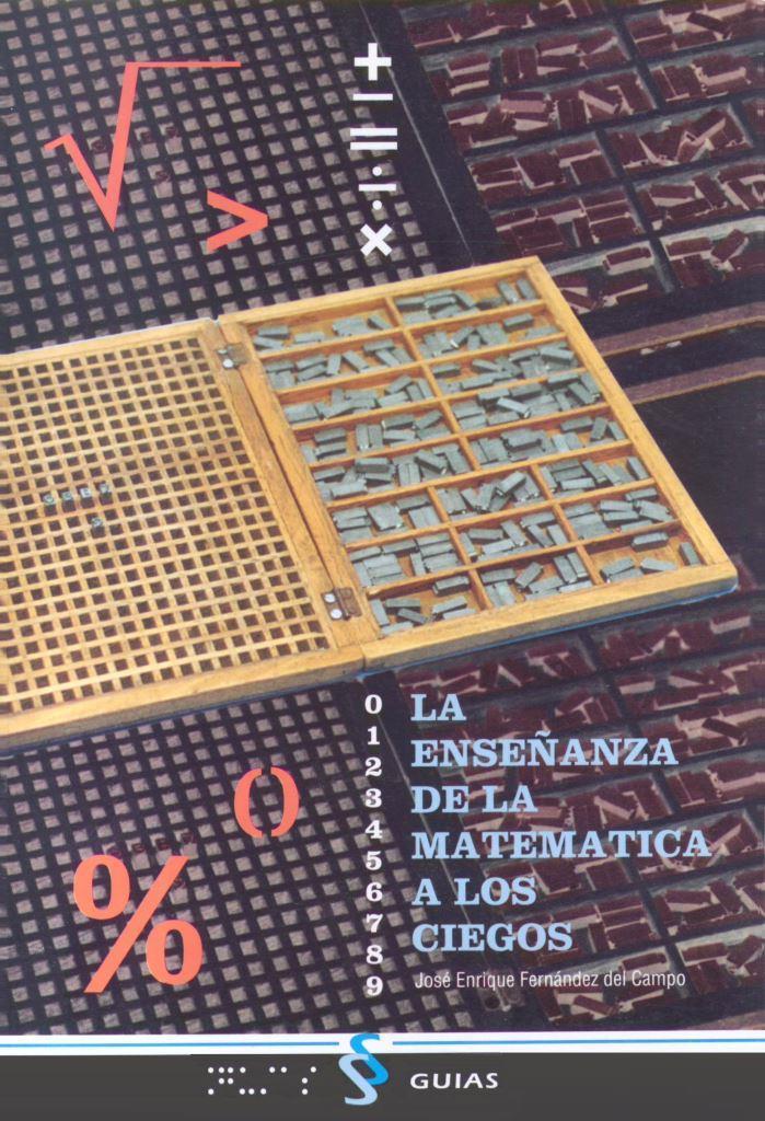 La enseñanza de la matemática a los ciegos, 2da Edición – José Enrique Fernández del Campo