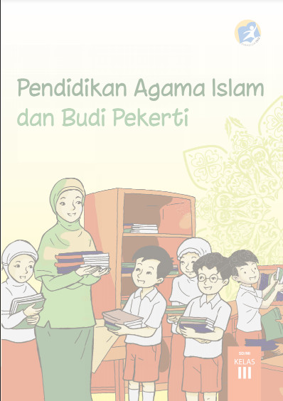 Download Buku Siswa Kurikulum 2013 SD Kelas 3 Mata Pelajaran Pendidikan Agama Islam Dan Budi Pekerti