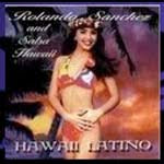 Hawaii Latino, Rolando Sanchez