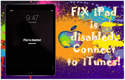 Cara Memperbaiki iPad is Disabled, Connect to iTunes