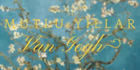 Mutlu Yıllar Van Gogh!