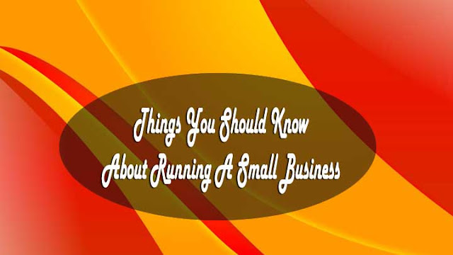 13 Things You Should Know About Running A Small Business