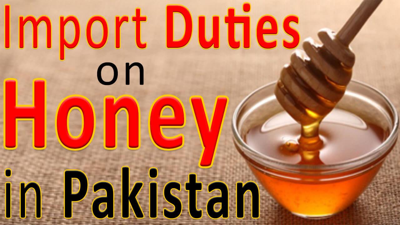 Import-Duties-on-Honey-in-Pakistan