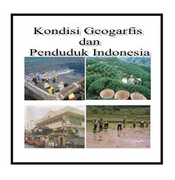 Bahan Ajar Kondisi Geografis dan Penduduk Di Inddonesia SMP VII
