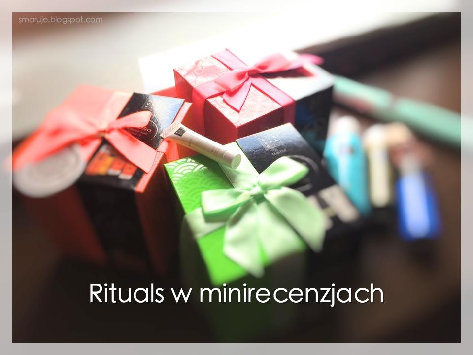 Rituals: minirecenzje miniproduktów