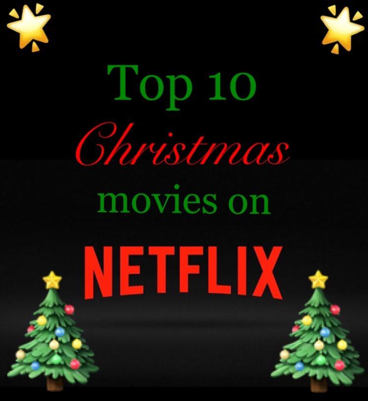 Top 10 Christmas Movies on Netflix - Dani Thompson