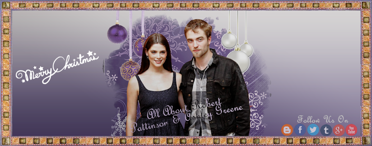 All About Robert Pattinson & Ashley Greene