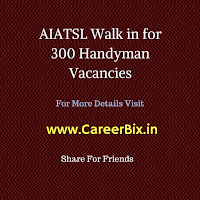 AIATSL Walk in for 300 Handyman Vacancies